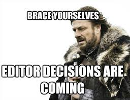 Photo Editor Memes - brace yourselves editor decisions are coming brace yourself solo