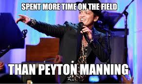 Peyton Superbowl Meme - bruno mars spent more time on the field than peyton manning