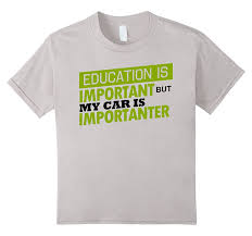 amazon com education is important but my car is importanter t