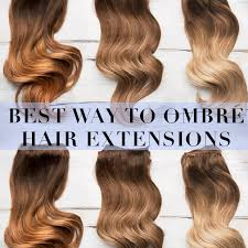 ombre hair extensions best way to ombre hair extensions hair extensions hair
