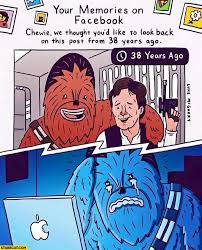 Chewbacca Memes - facebook memories chewbacca 38 years ago happy with han solo crying