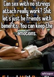 Friends With Benefits Meme - sex with no strings attach really work shit let s just be friends