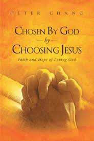author peter chang u0027s newly released u201cchosen by god by choosing