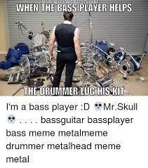 Drummer Meme - mark marxonsrasschanne when the bass player helps the drummer lug