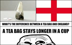 Tea Bag Meme - what s the difference between a tea bag and england weknowmemes