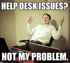 help desk issues not my problem cranky pants programmer quickmeme