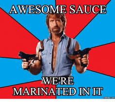 Meme Awesome - awesome sauce were marinated in it memes awesome sauce meme on me me