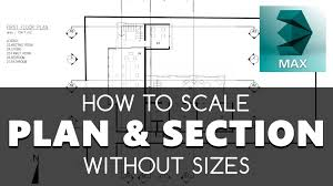 plan u0026 section in 3d max import scale without sizes easy