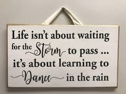 wall decor home decor home living life not about waiting for storm to pass about learning to dance in rain sign wood