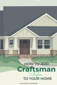 What Is Craftsman Style House How To Add Craftsman Style To Your Home U0027s Exterior Renovation