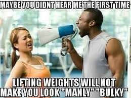 Woman Lifting Weights Meme - women shouldn t lift weights because they will get bulky