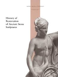 history of restoration of ancient stone sculptures sculpture