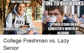 College Freshman Meme - the difference between freshmen and seniors as told by a senior