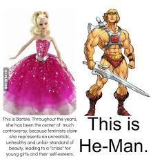Barbie Meme - barbie vs he man feminist double standard 9gag