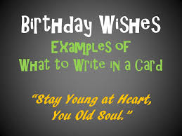 birthday messages and quotes to write in a card holidappy