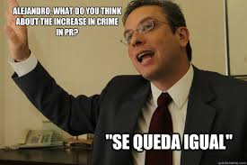 Meme Alejandro Garcia Padilla - garcia padilla memes quickmeme