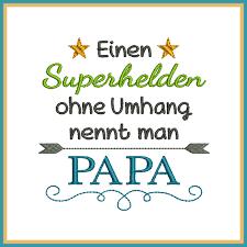 geburtstagssprüche papa stickdatei spruch superheld papa rock