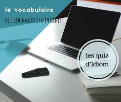si e ordinateur testez votre vocabulaire quiz sur le vocabulaire d et d