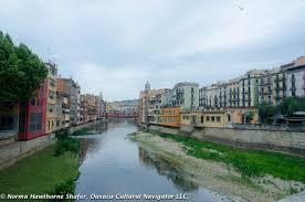 Girona Spain Map by Why Visit Girona Spain Oaxaca Cultural Navigator Norma Schafer