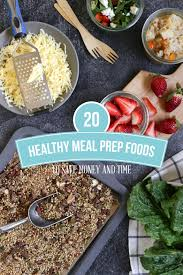 cuisine easy orens 20 healthy meal prep foods to save and live simply