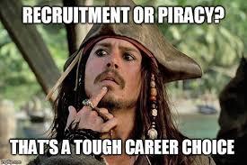 Piracy Meme - recruitment or piracy that s a tough career choice meme