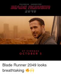Runner Meme - ryan goslingharrison ford at cinemas october 5 blade runner 2049
