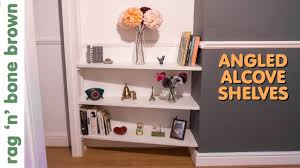 fitting some angled alcove shelves youtube
