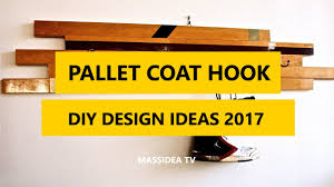 45 cool diy pallet coat hook ideas for house 2017 youtube