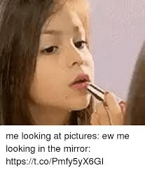 Looking In The Mirror Meme - 25 best memes about looking in the mirror looking in the