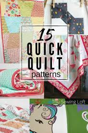 15 quick quilt patterns easy to make the sewing loft