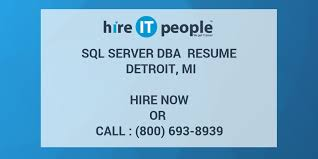 Sample Sql Dba Resume by Sql Server Dba Resume Detroit Mi Hire It People We Get It Done