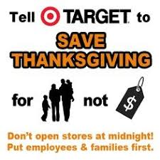 target opening time on black friday petition tell target to save thanksgiving change org