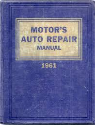 motor u0027s auto repair manual 1961 editor ralph ritchen amazon com