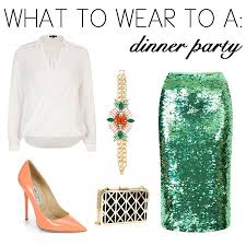 if i was your stylist what to wear to a dinner party kyss my style