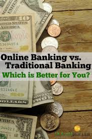 online vs traditional banking which is better