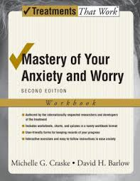 mastery of your anxiety and worry workbook edition 2 by