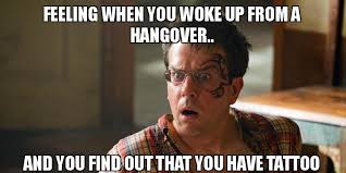 Hangover Meme - feeling when you woke up from a hangover and you find out that you