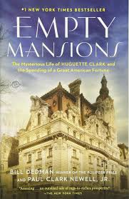 amazing mansions empty mansions the mysterious life of huguette clark and the