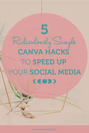 canva not saving five ridiculously simple canva hacks to speed up your social media