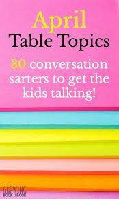 table topics for kids 39 best good conversation starters images on pinterest parents