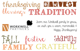 happy thanksgiving from our family to yours workwell partners