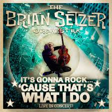 the brian setzer orchestra it s gonna rock cause that s what i