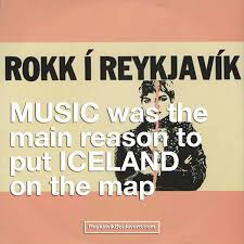 rokk ì reykjavik music was the main reason to put iceland on the