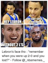Spell Me Meme - aducant spell hey lebron cleveland without 2ls lebron s face tho