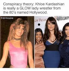 Khloe Kardashian Memes - conspiracy theory khloe kardashian is really a glow lady wrestler