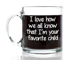 amazon com i u0027m your favorite child funny glass coffee mug