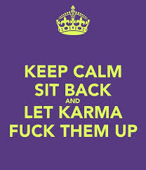 Karma Love Quotes by 99 Best Karma Images On Pinterest Karma Karma Quotes And Thoughts