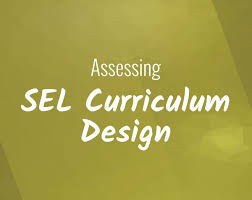 assessing your sel curriculum design sel thrive
