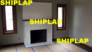 shiplap on fireplace wall youtube