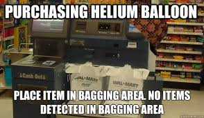 Self Checkout Meme - purchasing helium balloon place item in bagging area no items